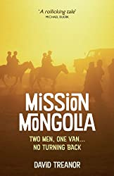 Mission Mongolia: Two Men, One Van...No Turning Back (English Edition)