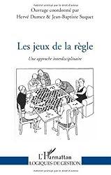 Les jeux de la règle : Une approche interdisciplinaire