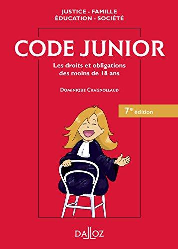 Code junior. Les droits et obligations des moins de 18 ans - 7e éd.