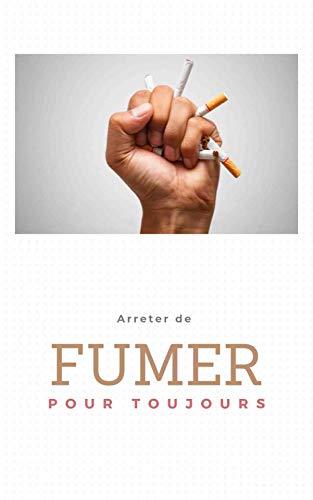 Arrêter de fumer : Avoir confiance en soi .: Conseils pour arrêter de fumer , gagner de la confiance en soi . (French Edition)