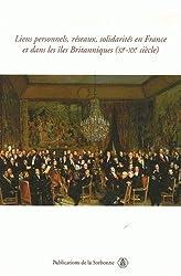 Liens personnels, réseaux, solidarités, en France et dans les îles britanniques (XI-XXe siècle) : Edition bilingue français-anglais