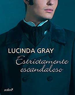 Estrictamente escandaloso - Stanton 04 - Lucinda Gray (Rom) 41O-giGVLmL._SX260_