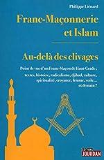Franc-Maçonnerie et Islam - Au-delà des clivages de Philippe Lienard
