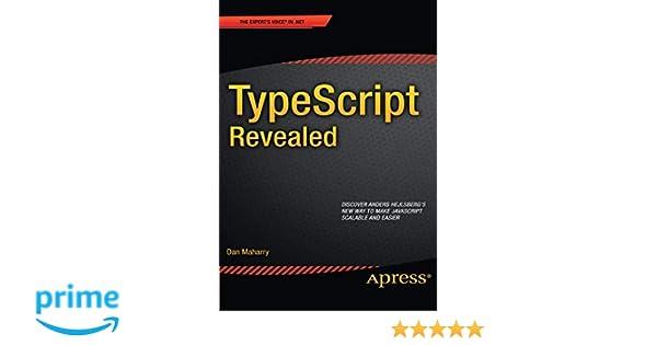 TypeScript Revealed: Amazon co uk: Dan Maharry: 9781430257257: Books