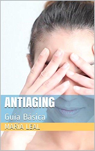 Antiaging: Guía Básica par María Leal