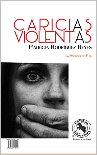 CARICIAS VIOLENTAS por PATRICIA RODRIGUEZ REYES