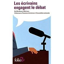 Les écrivains engagent le débat: De Mirabeau à Malraux, 12 discours d'hommes de lettres à l'Assemblée nationale