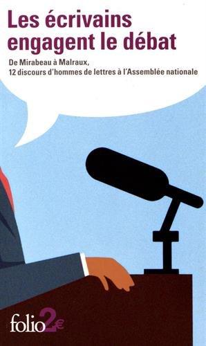 Les écrivains engagent le débat : De Mirabeau à Malraux, 12 discours d'hommes de lettres à l'Assemblée nationale par Collectif