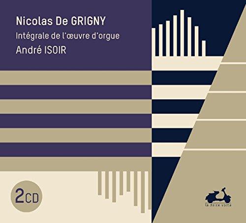 Grigny / Intégrale de l'Oeuvre d'Orgue