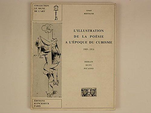 L'Illustration de la poésie à l'époque du cubisme, 1909-1914 : Derain, Dufy, Picasso par Gérard Bertrand