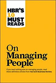 HBR's 10 Must Reads: On Managing People (Harvard Business Review Must Re