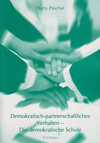 Demokratisch-partnerschaftliches Verhalten - Die demokratische Schule