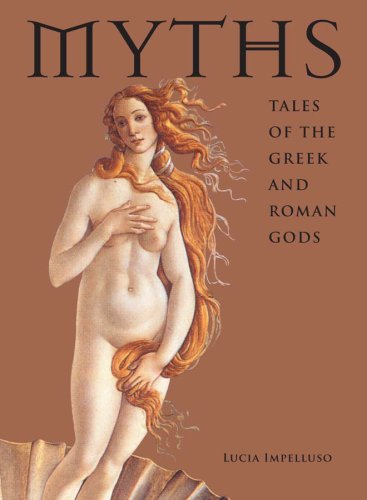 Myths: Tales of the Greek and Roman Gods: Tales of the Greek and Roman Gods