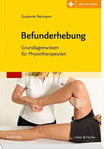 Befunderhebung: Grundlagenwissen für Physiotherapeuten