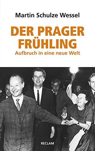 Der Prager Frühling: Aufbruch in eine neue Welt (Reclam Taschenbuch)