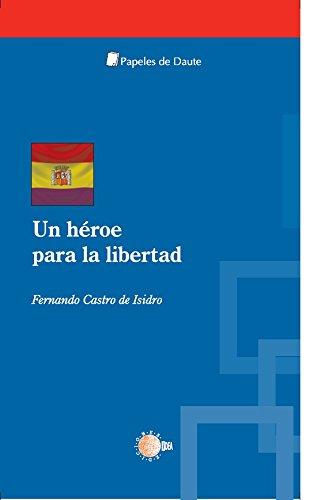 Un héroe para la libertad (Papeles de Daute) (Spanish Edition)