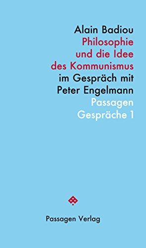 Philosophie und die Idee des Kommunismus: Im Gespräch mit Peter Engelmann (Passagen Gespräche)