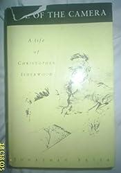 Eye of the Camera: Life of Christopher Isherwood