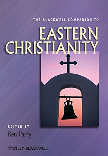 Blackwell Companion to Eastern Christianity (Wiley-Blackwell Companions to Religion)