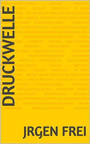 Druckwelle (German Edition) par Jrgen  Frei