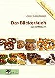 Das Bäckerbuch: Grund- und Fachstufe in Lernfeldern von Loderbauer, Josef (2013) Gebundene Ausgabe