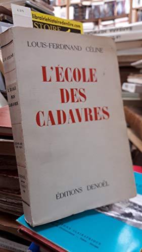 L'école des Cadavres Editions Denoël 1938 Exemplaire sur Alfa mousse n°462 / 400 numérotés de 113 à 512