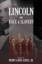 [(Lincoln on Race and Slavery )] [Author: Jr. Henry Louis Gates] [Mar-2011]