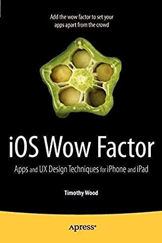 Timothy Wood - [(IOS Wow Factor: Apps and UX Design