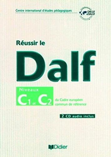 Réussir le DALF, niveaux C1 C2 : Cadre européen commun de référence (2CD audio)