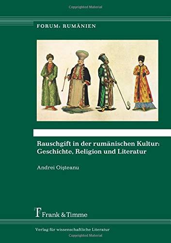 Rauschgift in der rumänischen Kultur: Geschichte, Religion und Literatur (Forum: Rumänien)