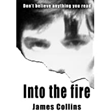 Into the fire: Don't believe anything you read