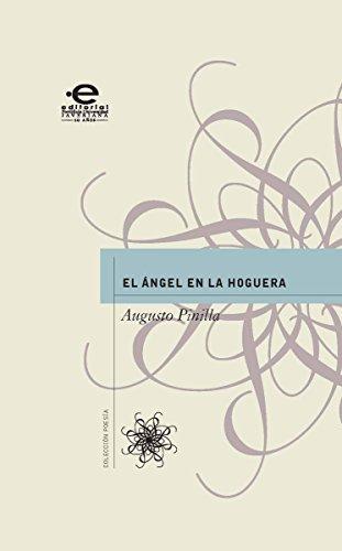 El ángel en la hoguera (Poesía PUJ) por Augusto Pinilla