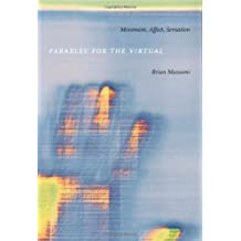 Parables for the Virtual: Movement, Affect, Sensation (Post-Contemporary Interventions)