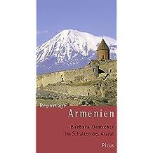 Reportage Armenien. Im Schatten des Ararat (Picus Reportagen)