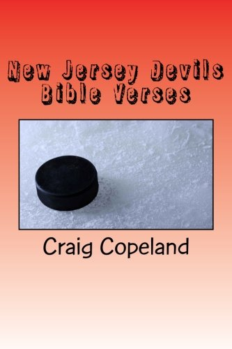 New Jersey Devils Bible Verses: 101 Motivational Verses For The Believer (The Believer Series) por Craig Copeland