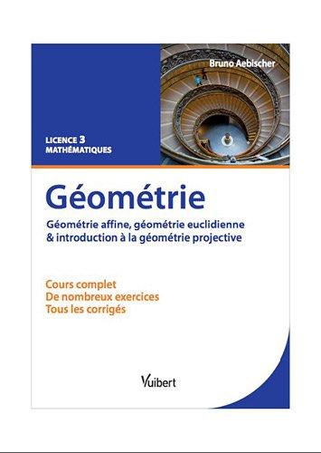 Géométrie, Licence 3 Mathématiques : Géométrie affine, géométrie euclidienne & introduction à la géométrie projective