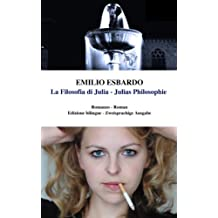 La Filosofia Di Julia/Julias Philosophie: Libro Bilingue (Italiano - Tedesco)/Zweisprachiges Buch (Italienisch - Deutsch)