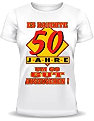 Geburtstags Fun Tshirt Es dauerte 50 Jahre um so gut auszusehen! Farbe weiß