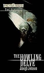 The Howling Delve: The Dungeons