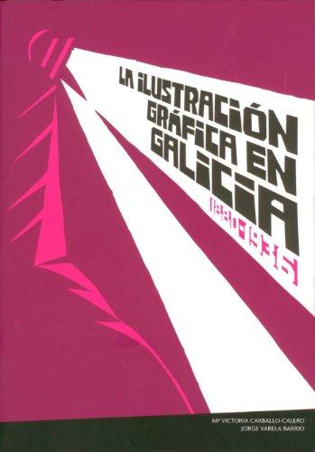LA ILUSTRACION GRAFICA EN GALICIA, 1880-1936