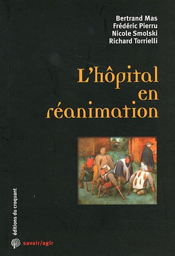 L'hôpital en réanimation : Le sacrifice organisé d'un service public emblématique