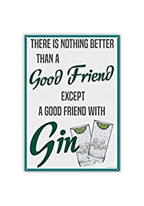 Good Friend With Gin Novelty Metal Sign / Plaque - - Large A4 Size. By itsperfectfor.