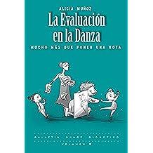 La Evaluación en la Danza: Mucho más que poner una nota (Pedagogía de la Danza nº 3)