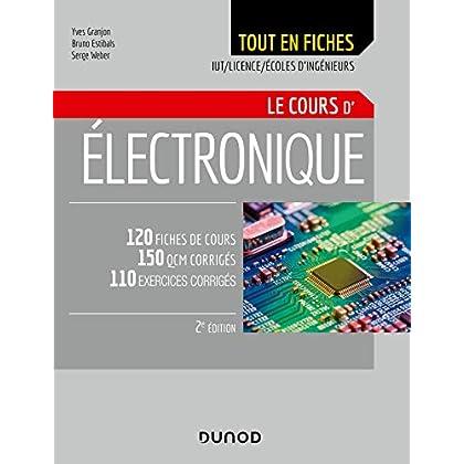 Electronique - Le cours - 2e éd. : 120 fiches de cours, QCM et exercices corrigés