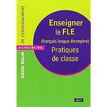 Enseigner le FLE (Français Langue Etrangère) : Pratiques de classe