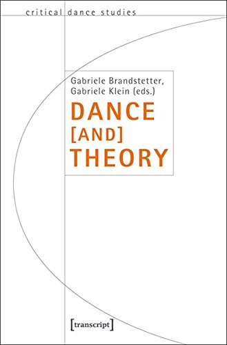 Dance [and] Theory (TanzScripte, Band 25)