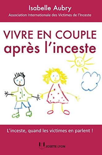 Vivre en couple aprs l'inceste : L'inceste, quand les victimes en parlent !
