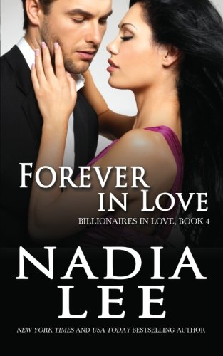 Forever in Love (Billionaires in Love Book 4): Volume 4