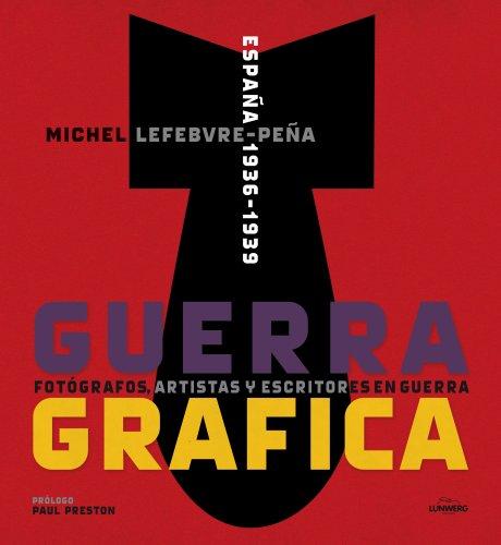 Guerra-Grfica-Fotgrafos-Artistas-Y-Escritores-En-Guerra-General