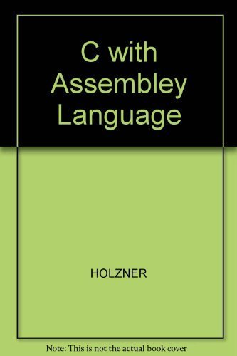 C With Assembly Language by Steven Holzner (1989-10-01)